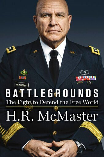 "(HarperCollins via AP). This book covered released by HarperCollins shows ""Battlegrounds"" by Lt. Gen. H.R. McMaster. The book, by President Donald Trump's second national security adviser, will come out on April 28, 2020."