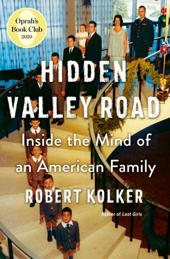 """(Doubleday via AP). This cover image released by Doubeday shows Robert Kolker's """"Hidden Valley Road."""" The book, an in-depth and highly praised account of a 1950s family in which six children were diagnosed with schizophrenia, was selected by Oprah Winf..."""