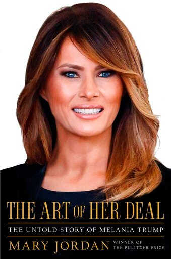 """(Simon & Schuster via AP). This cover image released by Simon & Schuster shows """"The Art of Her Deal: The Untold Story of Melania Trump"""" by Mary Jordan.  Jordan's unauthorized biography of first lady Melania Trump comes out June 16."""